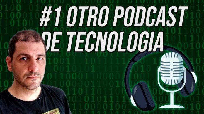1 - Otro podcast de tecnología pero diferente